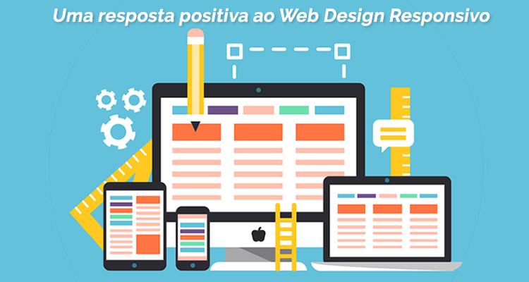 Uma resposta positiva ao Web Design Responsivo